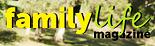 Family Life Magazine